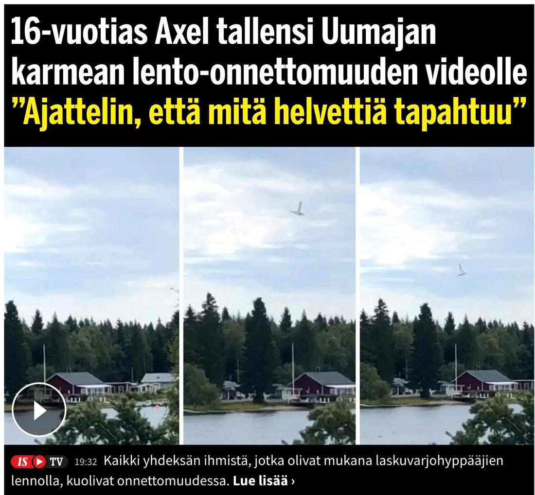 """Finländska Ilta-Sanomat citerar vittnet Axel, 16, som fångade kraschen på film.""""Jag tänkte bara: 'Vad fan är det som händer?'"""""""
