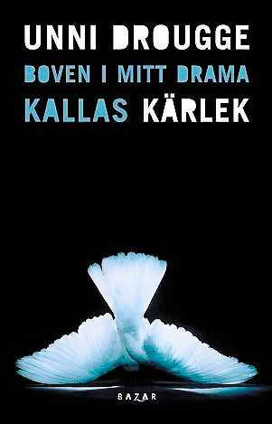 """Drougges nya bok """"Boven i mitt drama kallas kärlek"""""""