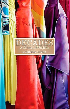 """Cameron Silvers bok """"Decades: A century of fashion"""" går igenom modehistorien årtionde för årtionde. Den beskriver såväl trender och plagg som varje årtiondes mest framstående designers och stilikoner. Vill du kolla in butiken Decades på nätet, gå till: www.shopdecadesinc.com"""
