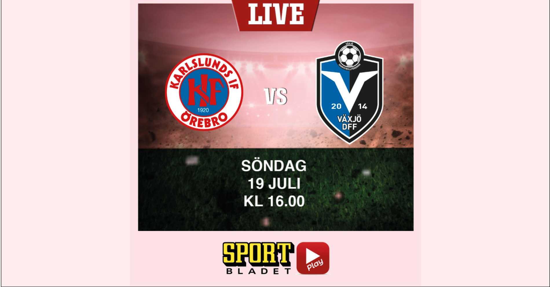 16.00: KIF Örebro–Växjö på Sportbladet Play
