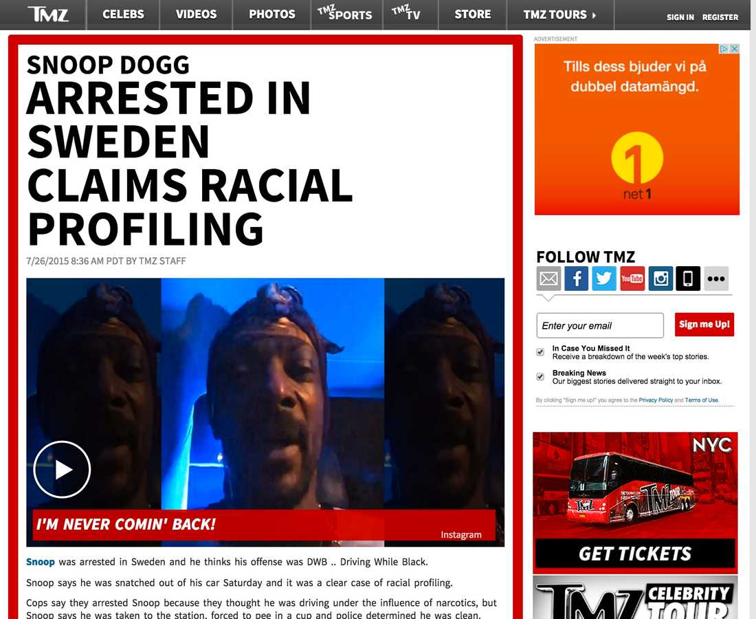 "TMZ Snoop Dogg Arrested in Sweden Claims Racial Profiling A police spokesman tells TMZ, Snoop's not in the clear.  He says Snoop showed signs of driving under the influence and it will take 2 weeks to get the test results back.  As for Snoops allegation of racial profiling, the spokesman said, ""We don't work like that in Sweden."""