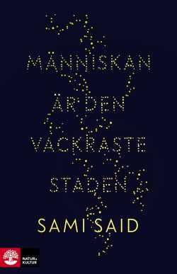 """Sami Saids tredje roman """"Människan är den vackraste staden"""" (Natur & Kultur)."""