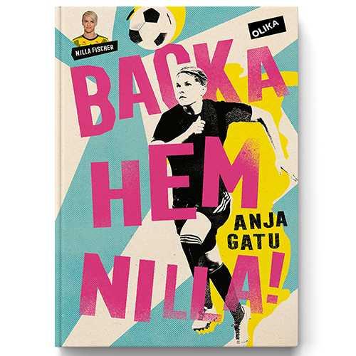 Omslaget till boken om Nilla Fischer skriven av Anja Gatu