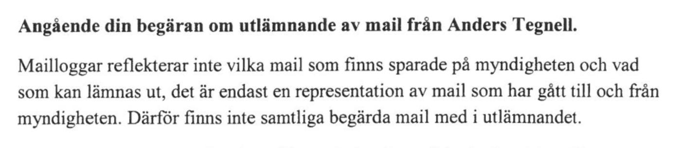 Flera mejl saknades när Aftonbladet begärde ut Tegnells mejl .