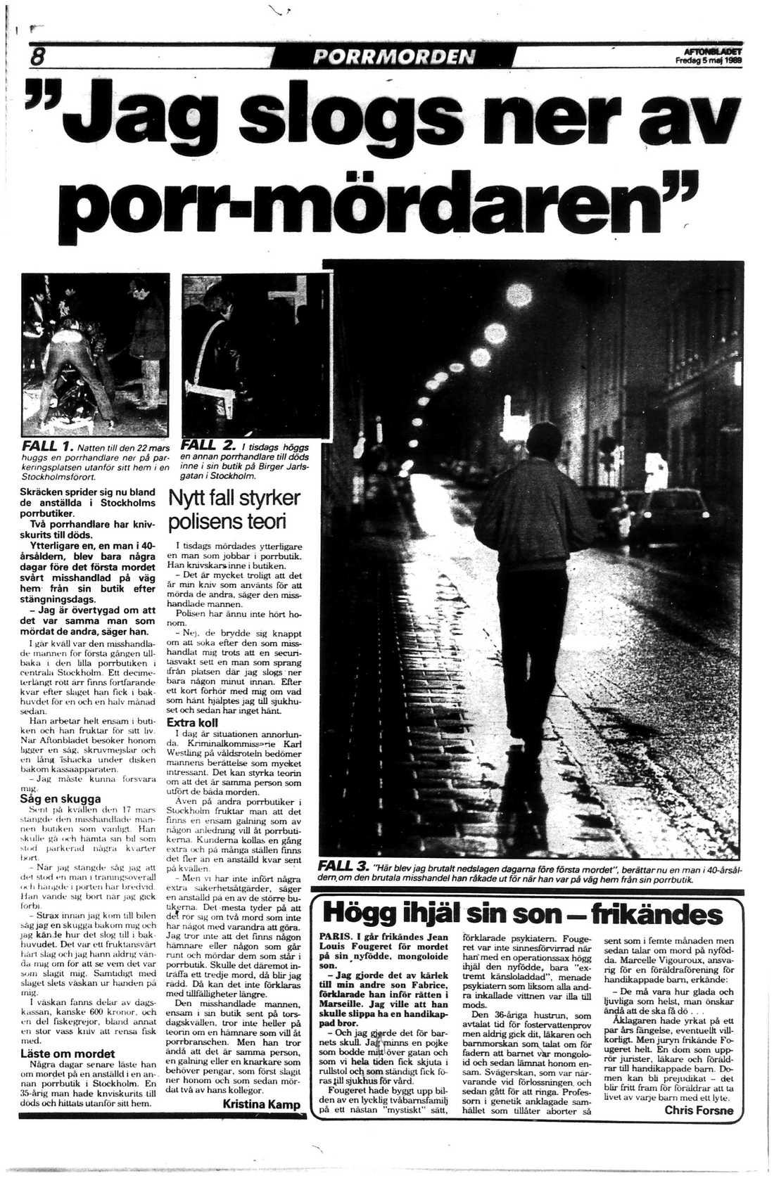 Dåden spred skräck bland människorna som arbetade i Stockholms porrvärld.