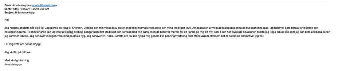 Därefter skickade kaparen ut ett mejl till Arnes kontakter där det påstås att Arne är i nöd och behöver pengar.
