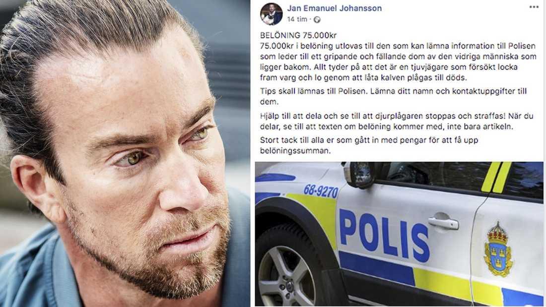 Jan Emanuel Johansson har utfäst en belöning för den som får fast gärningsmannen.