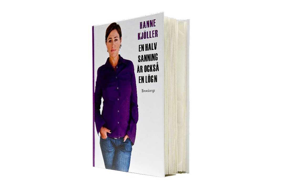 """Hanne Kjöllers bok """"En halv sanning är också en lögn""""."""