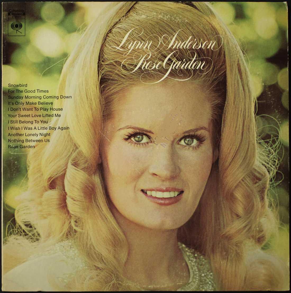 """""""Rose garden"""" 1970 var Lynn Andersons stora hit."""