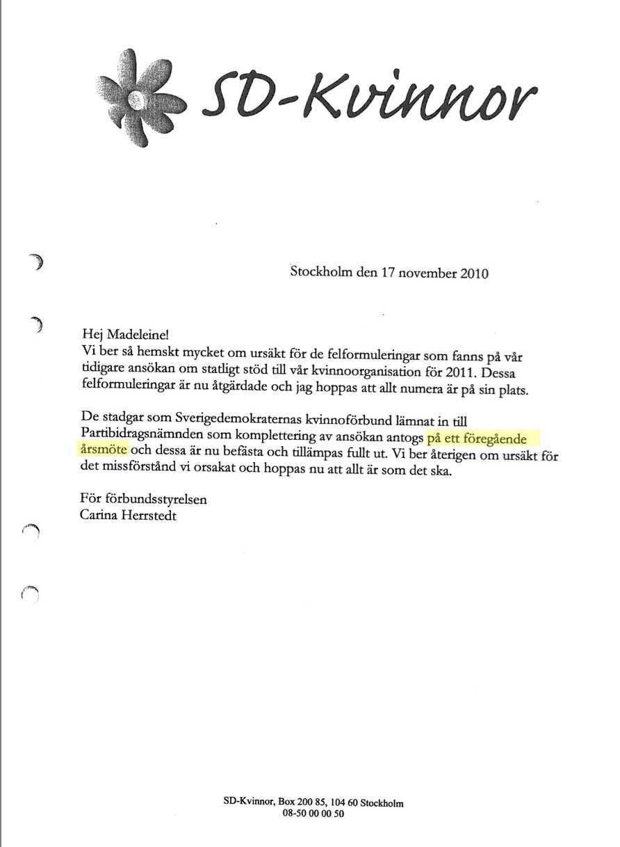 """3. Påhittade stadgar Partibidragsnämnden krävde att få veta när stadgarna för det påhittade kvinnoförbundets antogs och av vilket organ. I ett dokument ber riksdagsledamoten Carina Herrstedt om ursäkt för den uteblivna uppgiften och hänvisar till att stadgarna antogs på ett """"föregående årsmöte"""". Något sådant hade dock inte ägt rum."""