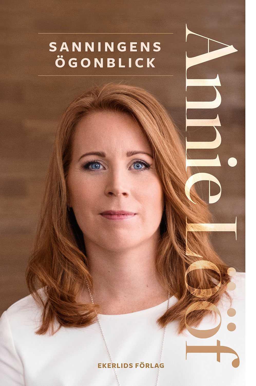 """Annie Lööfs nya bok """"Sanningens ögonblick""""."""