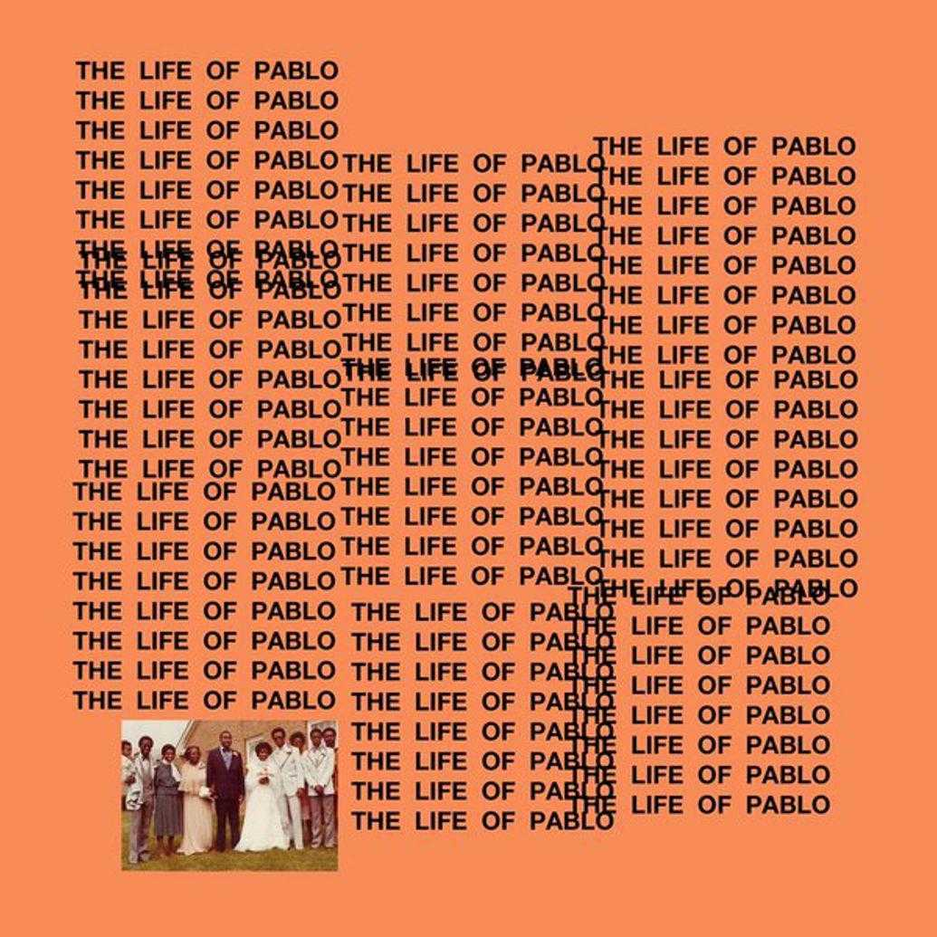 """""""The life of Pablo""""."""