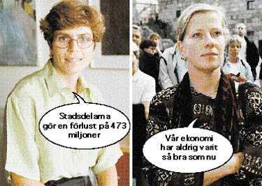 Oppositionsborgarrådet Annika Billström tror inte på... socialborgarrådet Kristina Axén Olins uppgifter om ekonomin.