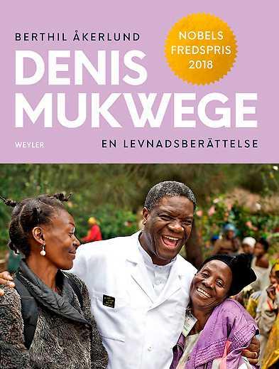Berthil Åkerlund har skrivit en biografi om Denis Mukwege - Nobels fredspristagare 2018