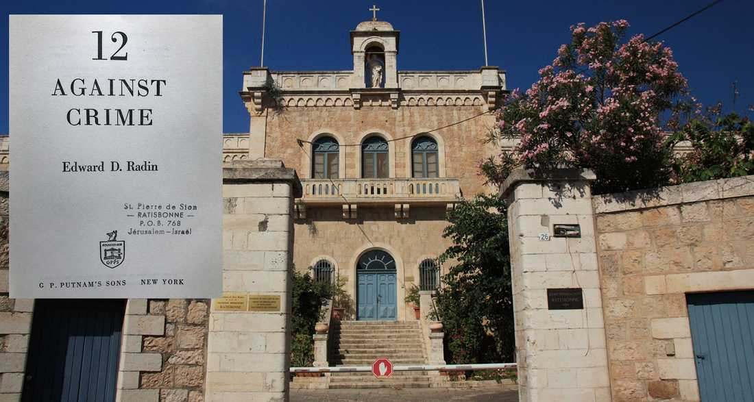 "Peter Kadhammar hittade Edward D. Radins ""12 Against Crime"" i en lumpbod i Jerusalem. Tidigare hemadress var St Pierre de Sion-klostret grundat 1874 av Marie-Alphonse Ratisbonne."