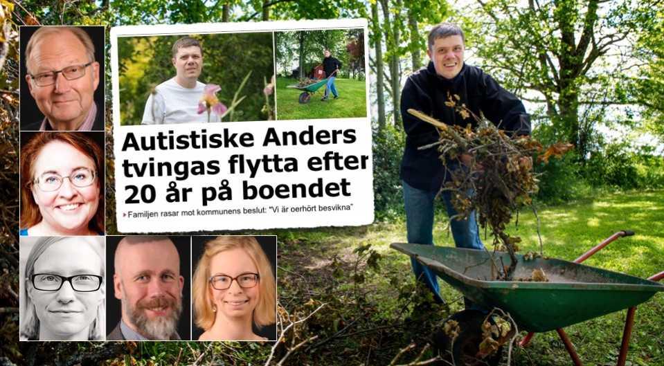 Anders är 41 år, har autism och svår utvecklingsstörning. Nu tvingas han flytta från sitt hem sedan 20 år - mot sin vilja och i strid med alla de konventioner Sverige skrivit under, skriver debattörerna.