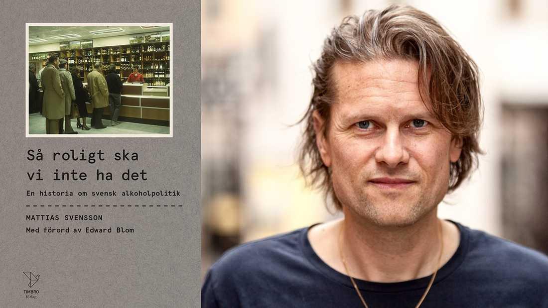 """Mattias Svensson granskar den svenska alkoholpolitikens historia i """"Så roligt ska vi inte ha det""""."""