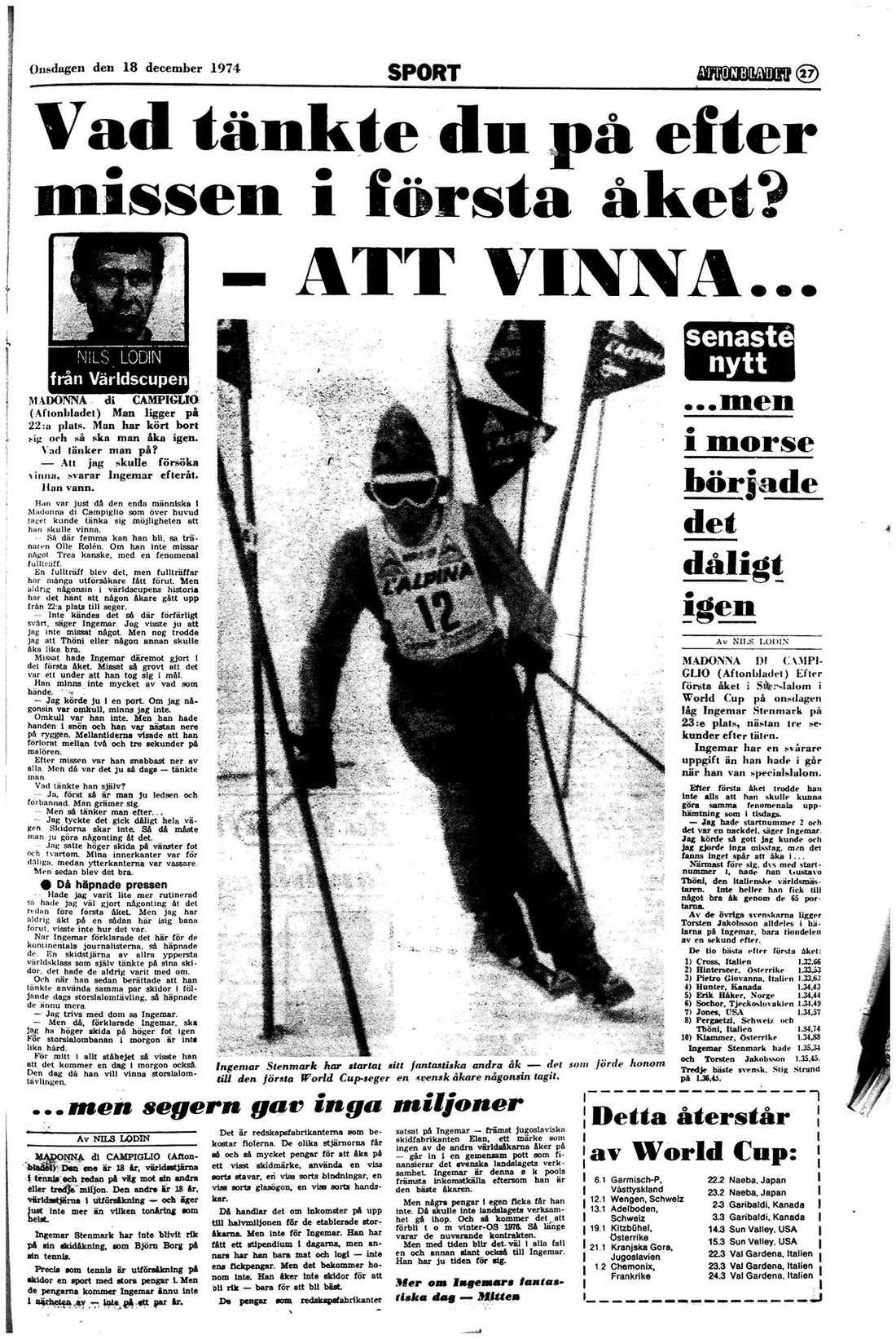 Redan dagen efter slalomsegern var det tävling igen. Men då gick det inte lika bra för Ingemar Stenmark. Här en artikel om det första åket.