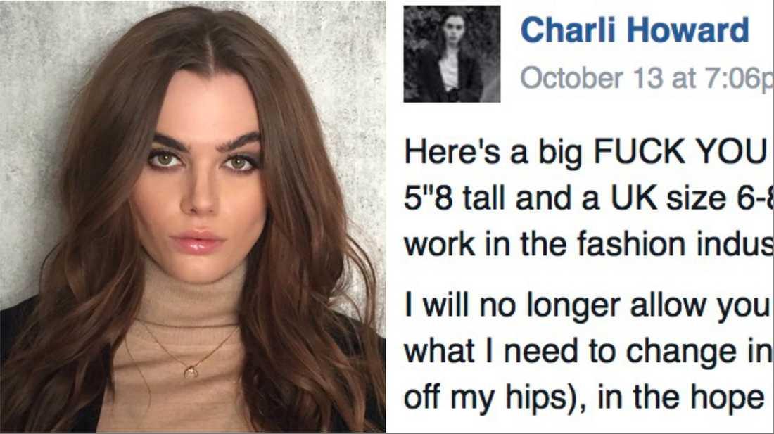 Modellen Charli Howard fick nog av modevärldens sjuka ideal och skrev ett hyllat inlägg på Facebook.