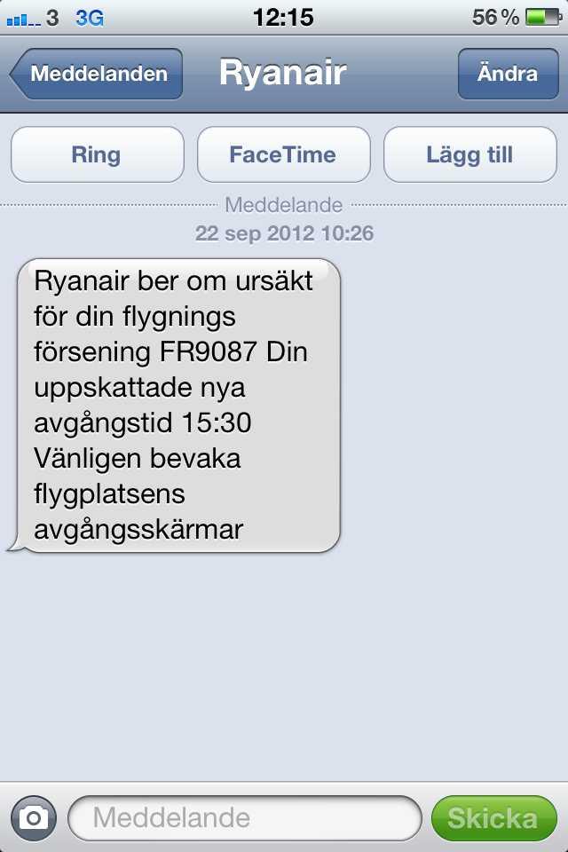 """""""Ber om ursäkt"""" Genom SMS ber Ryanair om ursäkt för att flyget från Göteborg blivit försenat."""