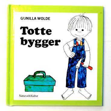 Gunilla Woldes barnbok Totte bygger.