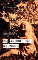 """I biografin """"En annorlunda barndom"""" beskriver Iris Johansson sin uppväxt."""
