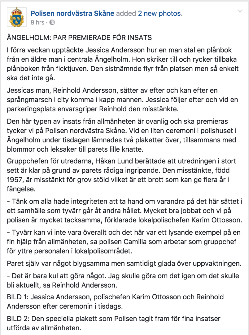 Polisen i nordvästra Skåne skrev även ett Facebookinlägg om hyllningen.