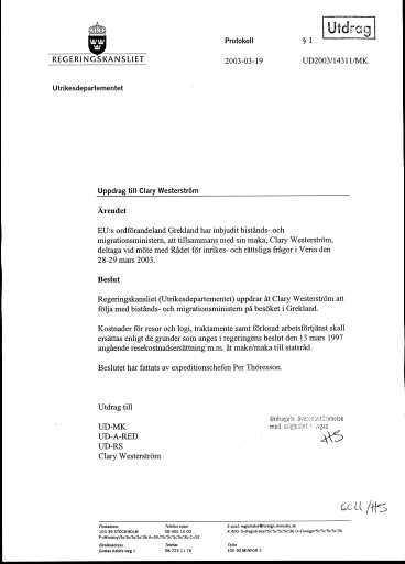 BESLUTET Regeringskansliet beviljade Jan O Karlssons fru att följa med gratis. Fruarna har dessutom rätt till logi, traktamente och ersättning för förlorad arbetsinkomst.