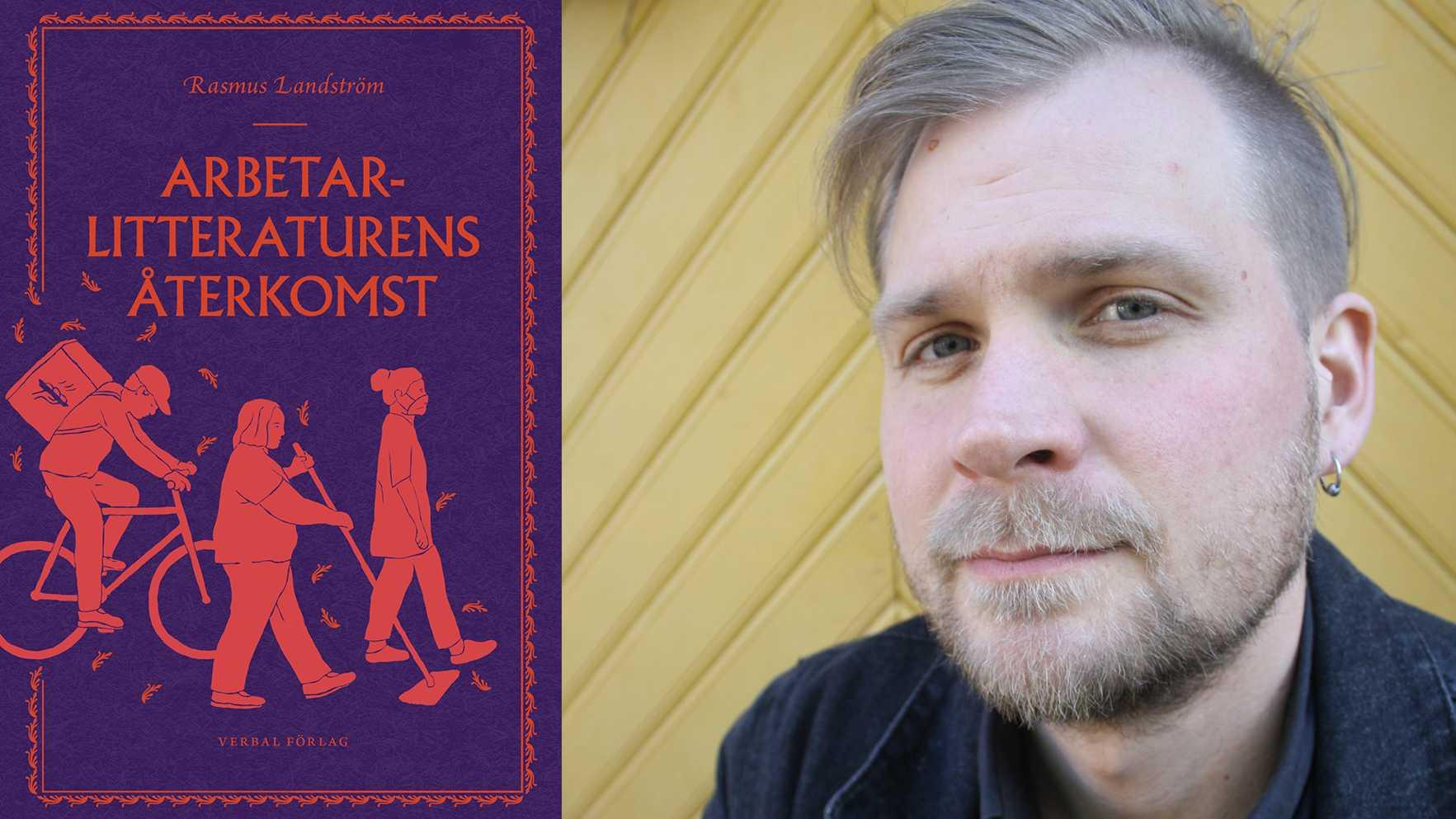 """Rasmus Landström är litteraturkritiker och debuterar med """"Arbetarlitteraturens återkomst""""."""