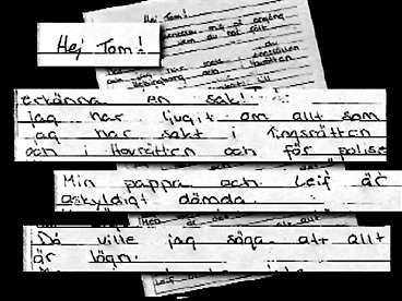 Efter rättegångarna skickade flickan två brev till polisen, som hon ville att pappan skulle läsa. Hon skriver att hon har ljugit om allt och att hennes far är oskyldigt dömd.