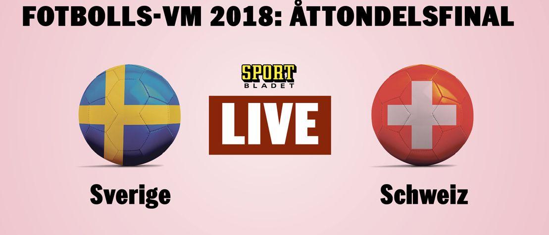 Fotbolls-VM 2018  Åttondelsfinalen Sverige-Schweiz – live 5a43eeaa95357