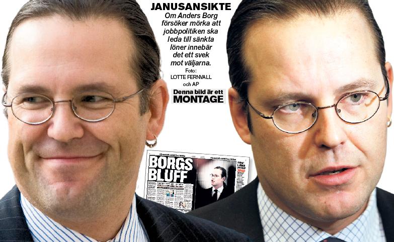 JANUSANSIKTE Om Anders Borg försöker mörka att jobbpolitiken ska leda till sänkta löner innebär det ett svek mot väljarna.