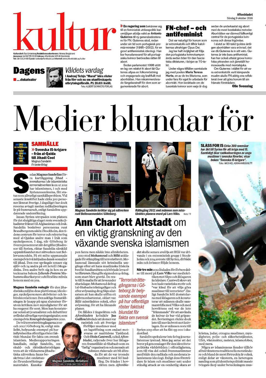 Kritiseras av kultursidorna Aftonbladet och Expressens kultursidor hänger ut Jan Guillou och Oisín Cantwell för att vara terrorismens medlöpare efter att de kritiserat en rättegång i Göteborg 2010.