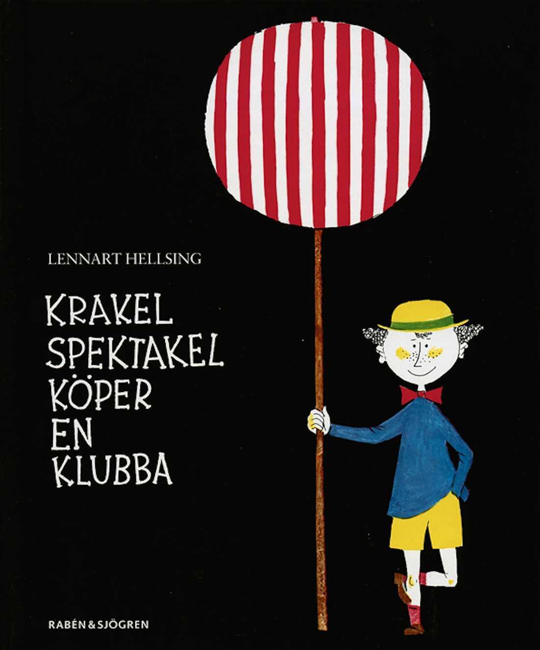 """En av de mest lästa böckerna av Lennart Hellsing """"Krakel spektakel köper en klubba"""". Foto: Raben & Sjögren"""