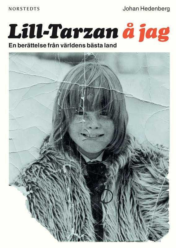 """BIOGRAFI """"Lill-Tarzan å jag"""", Johan Hedenbergs självbiografi."""