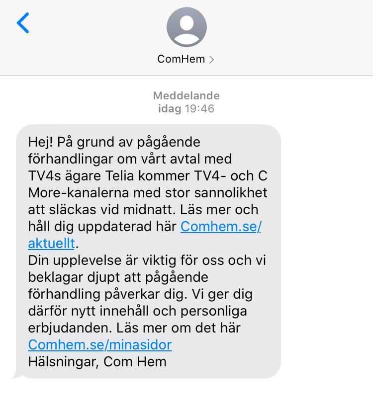 Com hem skickade på tisdagen ut ett sms till sina kunder om att TV4 kan släckas ner under kvällen.