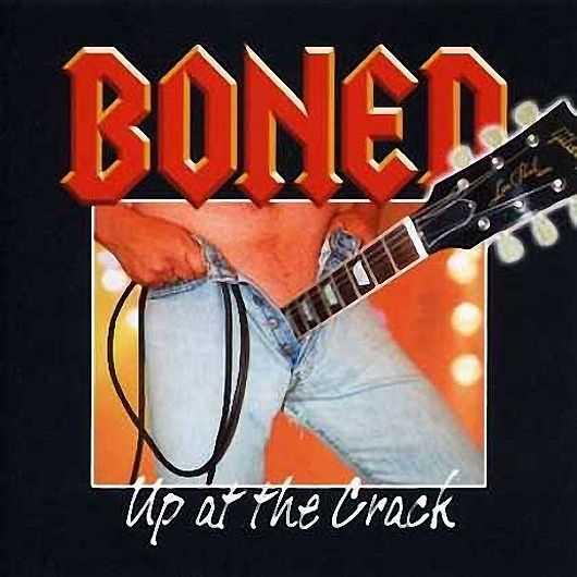 Boned - Up att the Crack  Boned mesar inte. Ner med gylfen och in i skrevan ska den. Smack bom bang! Läskig i sin enkelhet.