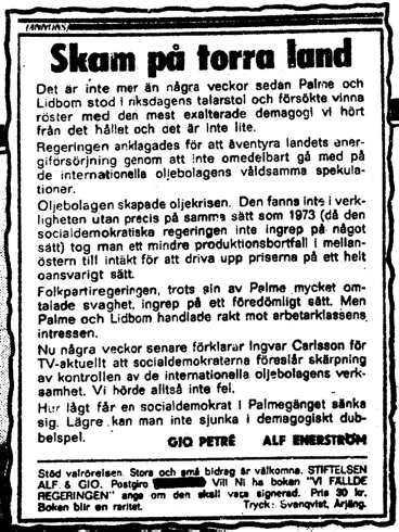 Under flera år publicerades annonserna regelbundet i flera Stockholmstidningar.Advokat Einar Kalman företrädde Enerströms sambo i en tvist och blev hotad med kniv.