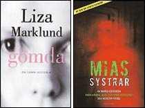"""I Liza Marklunds bok """"Gömda"""" var Maria Eriksson huvudperson – i """"Mias systrar"""" skildrar hon och Aftonbladet-journalisten Kerstin Weigl tre andra kvinnoöden."""
