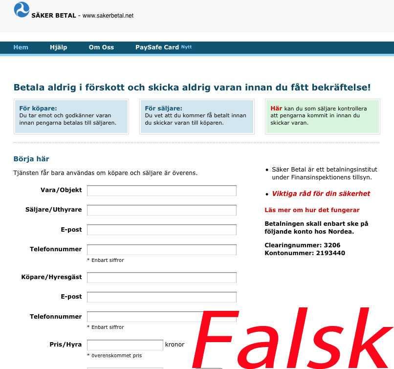 Uthyraren ville ha förskottsbetalning på en månadshyra och pengarna skulle föras över till ett konto på sajten Säker betal (sakerbetal.net).