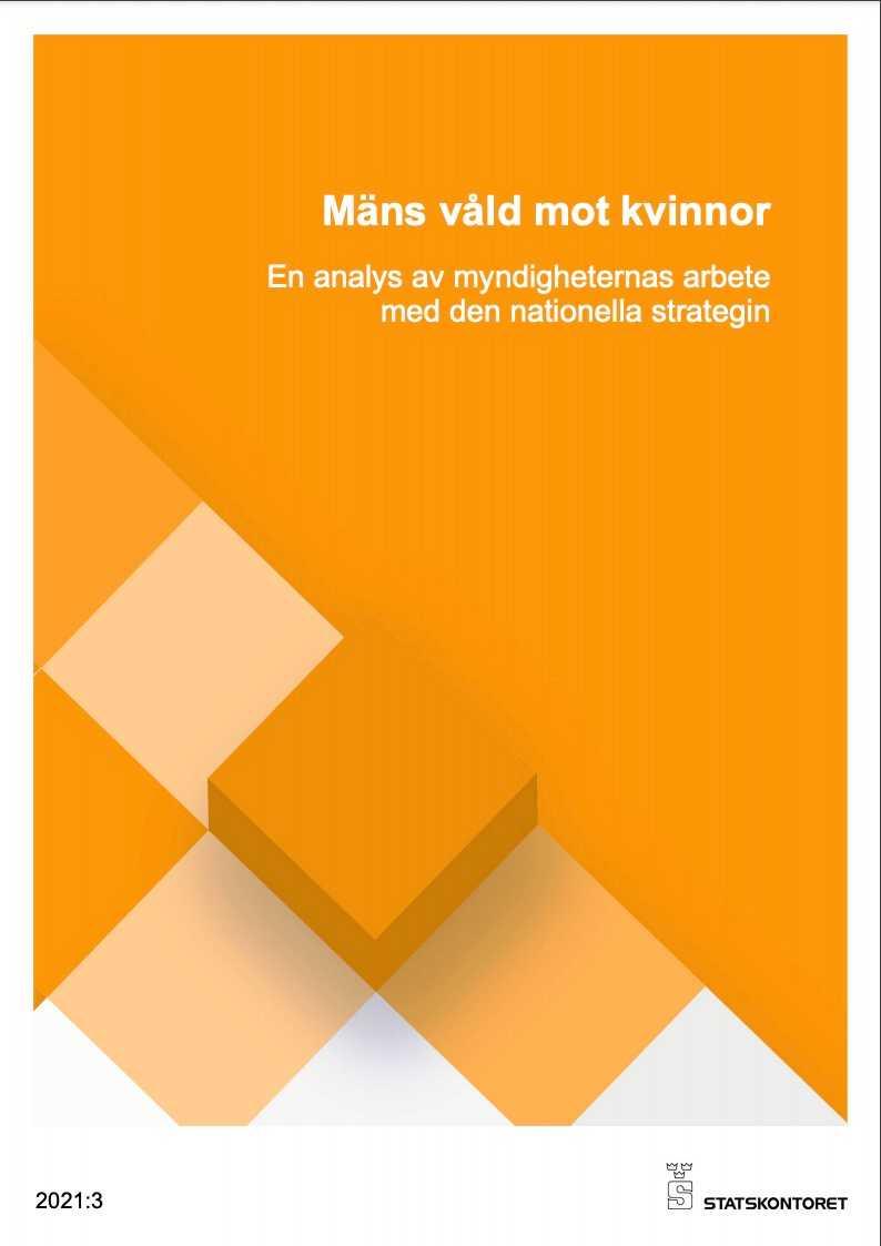 """Rapporten """"Mäns våld mot kvinnor - en analys av myndigheternas arbete med den nationella strategin""""."""