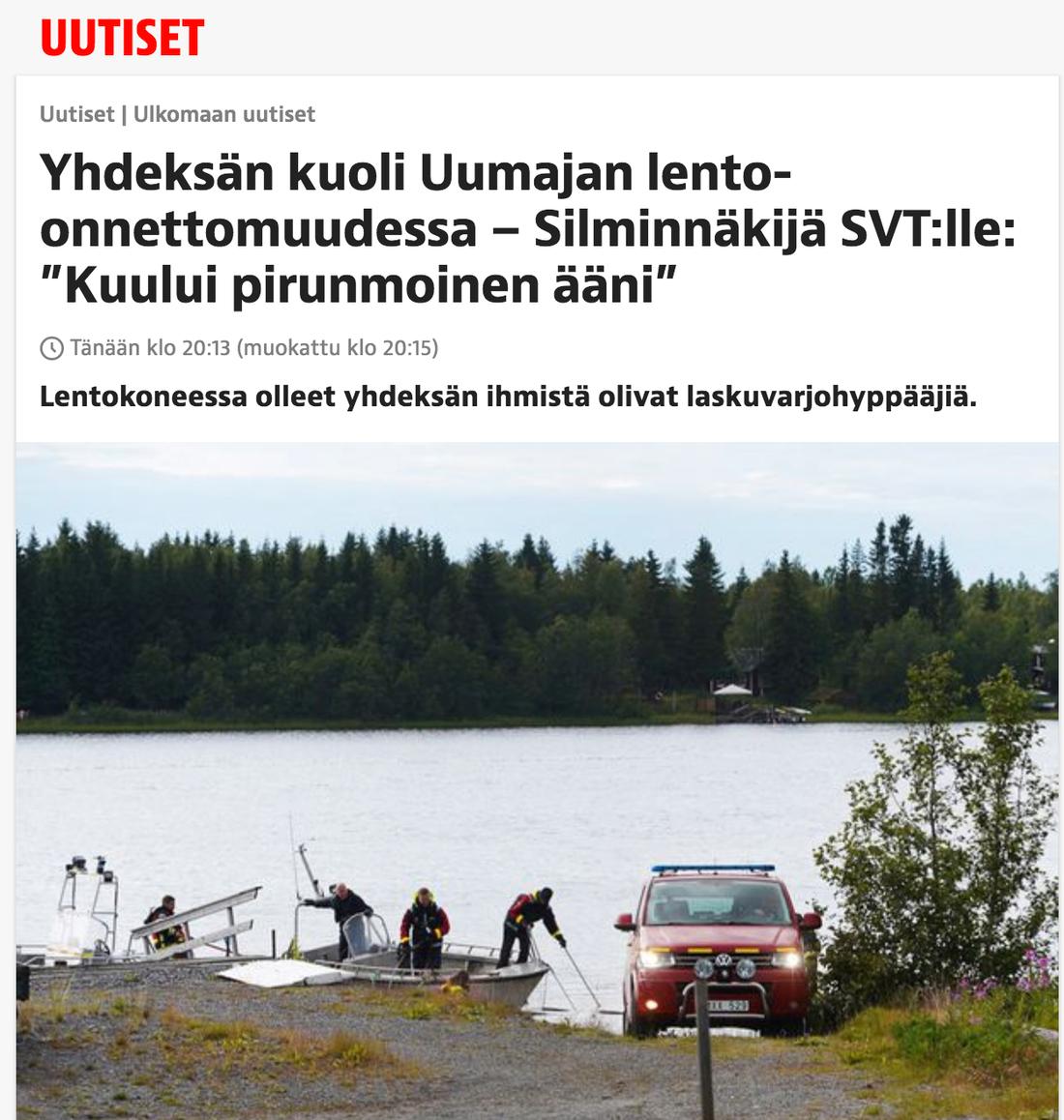"""Iltalehti, Finland, citerar ett vittne som berättar för SVT att ett """"djävulskt ljud hördes""""."""