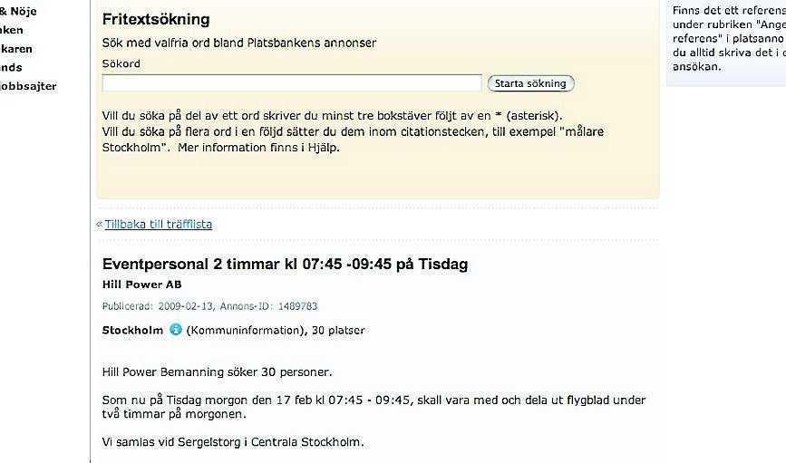 """Platsannonsen på Arbetsförmedlingens hemsida. """"När jag kom dit blev jag avprickad på en lista och fick ett kuvert med 7000 kronor i"""", säger Nöjesbladets källa."""