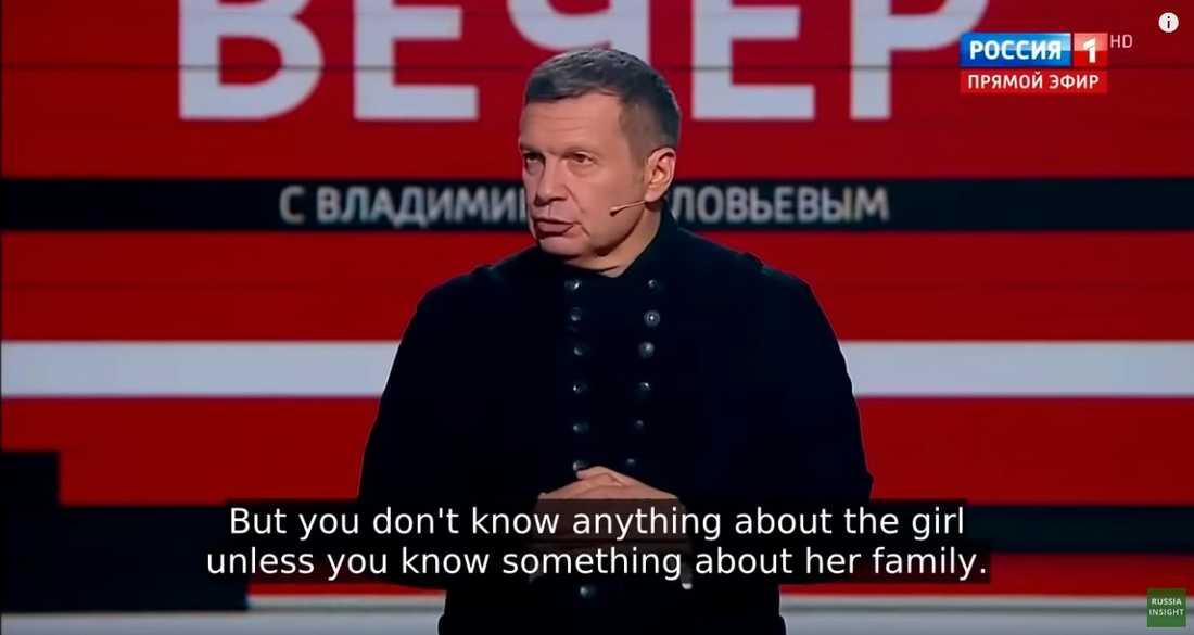 """Ni vet inget om flickan om ni inte vet något om hennes familj"", sade programledaren Vladimir Solovjov."