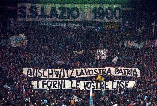 """""""Auschwitz är ert hemland. Ugnarna är ert hem"""" stod det på en banderoll 2010 under en match mot Roma."""