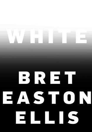 Bret Easton Ellis nya essäsamling White, utgiven av Random House.