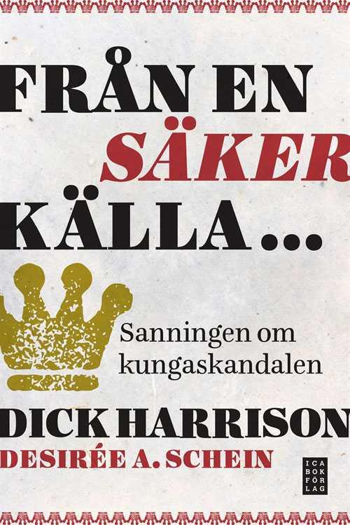 """Omslaget till kommande """"Från en säker källa ..."""" av Dick Harrison och Desirée A. Schein."""