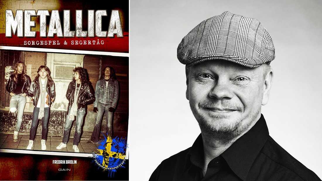 """Fredrik Brolin är författare till boken """"Metallica: sorgespel & segertåg""""."""