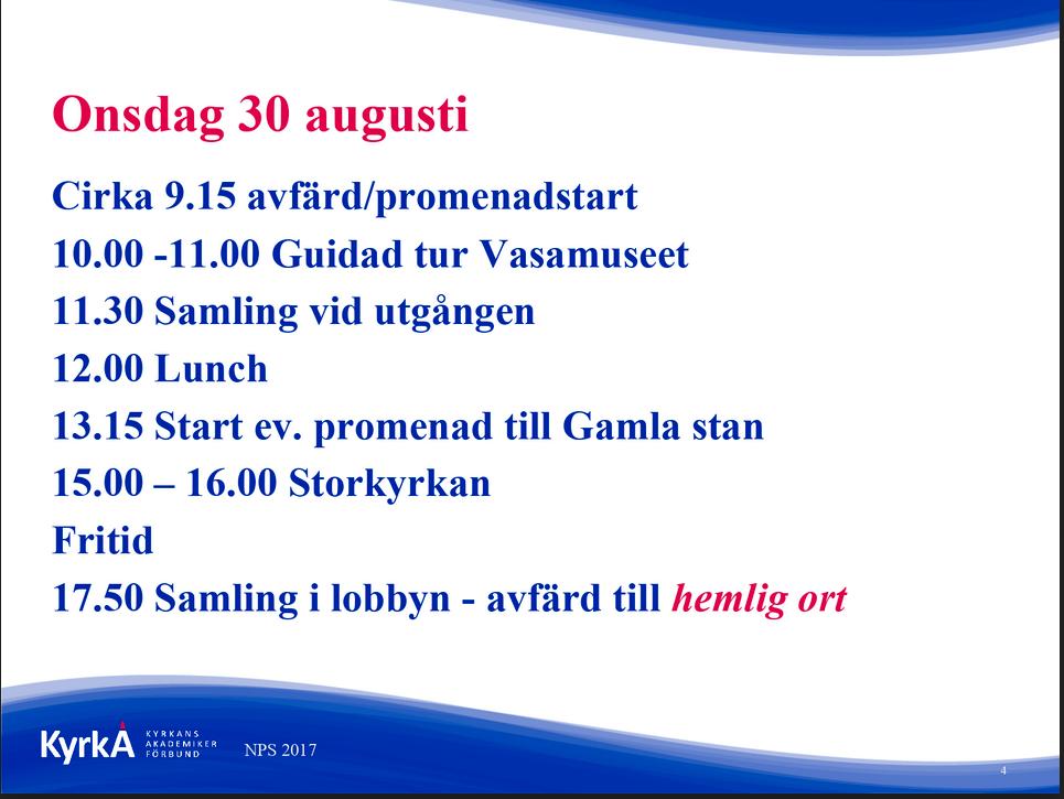 Kyrkans Akademikerförbund stod för tre påkostade dagar i Stockholm i samband med ett nordiskt möte. Lyxmiddag, krogshow, vinlunch och chartrad båt.