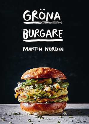 Recept från Gröna burgare av Martin Nordin (Bonnier Fakta)